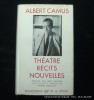 Camus. Théâtre. Récit. Nouvelles.. Albert Camus. Préface par Jean Grenier. Textes établis et annotés par Roger Quilliot.