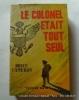 Le colonel était tout seul.. Bruce Cameron. Couverture en couleurs illustrée par Michel Gourdon.