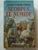 Scorpus le numide. Leslie Turner White. Couverture en couleurs illustrée par Michel Gourdon.