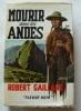 Mourir dans les Andes.. Robert Gaillard. Couverture en couleurs illustrée par Michel Gourdon.