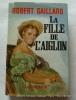 La fille de l'Aiglon. Robert Gaillard. Couverture en couleurs illustrée par Michel Gourdon.
