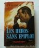Les héros sans emploi.. G.-M. Glaskin. Couverture en couleurs illustrée par Michel Gourdon.