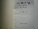 Alpinisme. Revue trimestrielle de haute-montagne. Volume III : 1932 - 1933. Rédacteurs en chef : H. de Ségogne, J. Lagarde