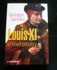 Louis XI le méconnu. Gonzague Saint-Bris