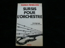 Sursis pour l'orchestre. . Fenelon Fania. Témoignage recueilli par Marcelle Routier.
