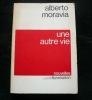Une autre vie. Nouvelles.. Alberto Moravia. Traduit par Simone de Vergennes.