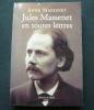 Jules Massenet en toutes lettres.. Anne Massenet