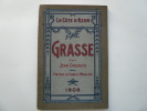 La Côte d'Azur. GRASSE. Jean Crosnier . Préface de Camille Mauclair