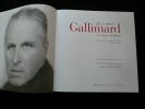 Gallimard un siècle d'édition 1911-2011. Sous la direction d'Alban Cerisier et Pascal Fouché. Préfaces d'Antoine Gallimard et Bruno Racine.