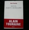 Nous, sujets humains. Alain Touraine