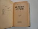 Le piéton de Paris. Léon-Paul FARGUE