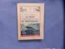 La pêche à poste fixe au lancer en Méditerranée. Maurice Caussel