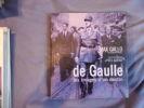 De Gaulle les images d'un destin. Max Gallo