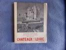 Les grandes heures des Cités et Chateaux de la Loire. André Castelot