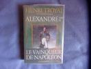 Alexandre 1er le vainqueur de Napoléon. Henri Troyat