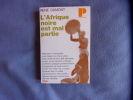 L'Afrique noire est mal partie. René Dumont