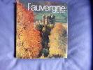 L'Auvergne que j'aime. Jean Anglade- Préfacée Par Gaston Bonheur