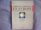 Armees et arsenaux en europe : le plus formidable systeme d'armes au monde. Martin