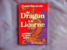 Du Dragon A La Licorne. Darcheville Patrick