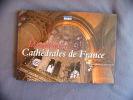 Magnifiques Cathédrales de France. Sonnet Sylvain  Nadal Elsa
