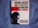 Un étudiant africain en Chine. Emmanuel John Hevi