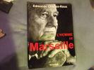 L'homme de Marseille. Edmonde  Charles-Roux
