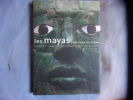 Les Mayas. Eric Taladoire