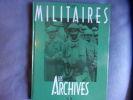 Archives des militaires. Jacques Borgé Et Nicolas Viasnoff