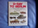 D-Day to Berlin-armour camouflage and markings of the united states  British ans German armies June 1944 to May 1945. Terence Wise