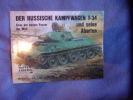 Der russische Kampfwagen T-34 und seine Abarten. Horst Scheibert