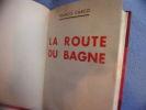 La route du bagne. Francis Carco