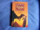 Le guide de l'Egypte- tout ce qu'il faut connaitre visiter  découvrir. Marie Moreau