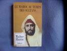 Le Maroc au temps des sultans. Walter Harris