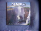 Zambeze fleuve secret d'Afrique. Mike Coppinger Et Jumbo Williams