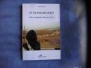 Le transsaharien l'échec sanglant des missions Flatters. Marcel Cassou