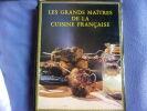Les grands maitres de la cuisine française. Céline Vence Et Robert J. Courtine