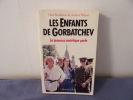 Les enfants de gorbatchev. Bachkatov Et Wilson