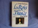 Les rois qui ont fait la France- tome 2 louis XIII. Georges Bordonove