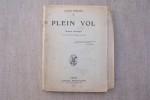 Plein vol. Drame héroïque en quatre actes et un prologue en vers représenté pour le première fois au Théâtre Municipal de Reims le 10 Janvier 1914.. ...