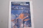 L'AUTOMOBILISME MILITAIRE au Salon de 1912.. HUMBERT Charles, BENAZET, DUTERTRE Xavier, DUCASBLE, Lcol SAILLARD, Lcol PRIS, Dr. LEMAISTRE, HEC A., ...