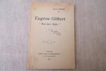 "Eugène Gilbert ""Roi des Ailes"". Sa vie, Ses exploits, Ses Evasions, Sa Mort.. BIBERT Henri"