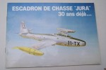 """ESCADRON DE CHASSE """"JURA"""" 1953-1983. Historique des Escadrilles SPA 158 """"SERPENTAIRE"""" et 161 """"SPHINX"""". Historique des Escadrons de Chasse 3/11 et 4/11 ..."""