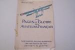 Les Pages de Gloire des Aviateurs Français. Les exploits les plus audacieux de nos héros de l'air pendant la guerre 1914.1915.1916. Introduction de C. ...