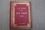 """En 1900. Préface de Léon Bourgeois. Edité pour """"LE MATIN"""".. GERS Paul"""