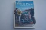 Rolland Pilain. La grande aventure automobile tourangelle. Préface de Jean-Louis Forest.. BLANCHET Gilles et Claude ROUXEL