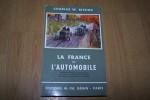 La France et l'automobile. Contribution française au développement économique et technique de l'automobilisme des origines à la deuxième guerre ...