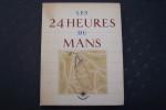 Les 24 heures du Mans. Histoire d'une grande bataille pacifique et sportive.. LABRIC Roger
