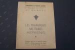 Les transports militaires aériens. Conférence faite par le Lieutenant-Colonel GELIOT à l'Ecole Supérieure de Guerre le 27 Mai 1948.. GELIOT Colonel