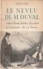 Le neveu de M. Duval  suivi d'une lettre d'icelui à l'auteur de ce livre. Aragon