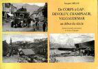 De Corps à Gap : Devoluy, Champsaur, Valgaudemar au début du siècle - Cartes postales anciennes et textes d'époque.. Mille Jacques